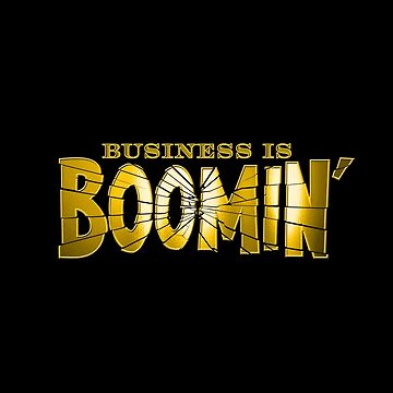 Business is Boomin' by huckblade