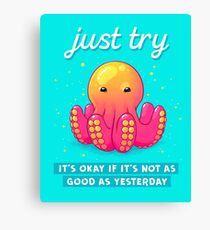 """Just Try"" Baby Octopus Canvas Print"