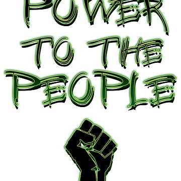 Power to the People! Activist , Protest, Protester,  by 321Outright