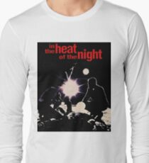 IN THE HEAT OF THE NIGHT Long Sleeve T-Shirt