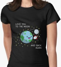 Love You to the Moon and Back Again Women's Fitted T-Shirt