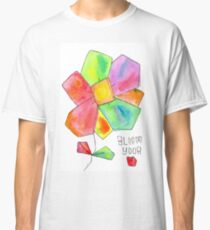Bloom Your Love Flower Classic T-Shirt