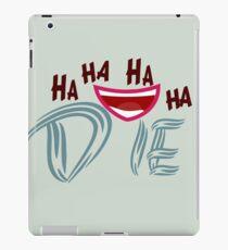HAHAHA Die -T-shirt -  die irony playful funniness amusing ironic rude funny iPad Case/Skin