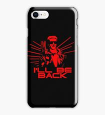I'll be back iPhone Case/Skin