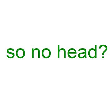 """""""so no head?"""" vine reference text by MoonStatic"""