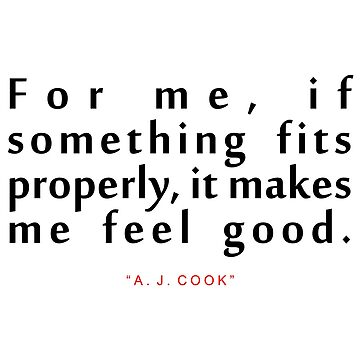"For me if...""A. J. Cook"" Inspirational Quote by ColorQuote"