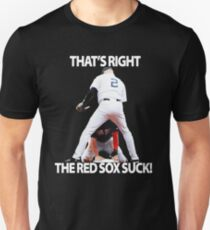 That's right the red sox suck Unisex T-Shirt
