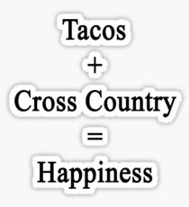 Tacos + Cross Country = Happiness  Sticker
