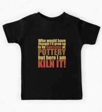 Pottery Funny Design - Awesome At Pottery Here I Am Kiln It Kids Tee