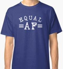 EQUAL AF white Classic T-Shirt