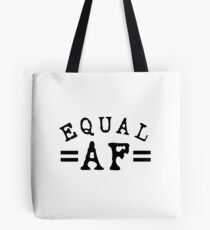 EQUAL AF black Tote Bag
