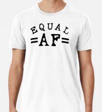 EQUAL AF black Premium T-Shirt