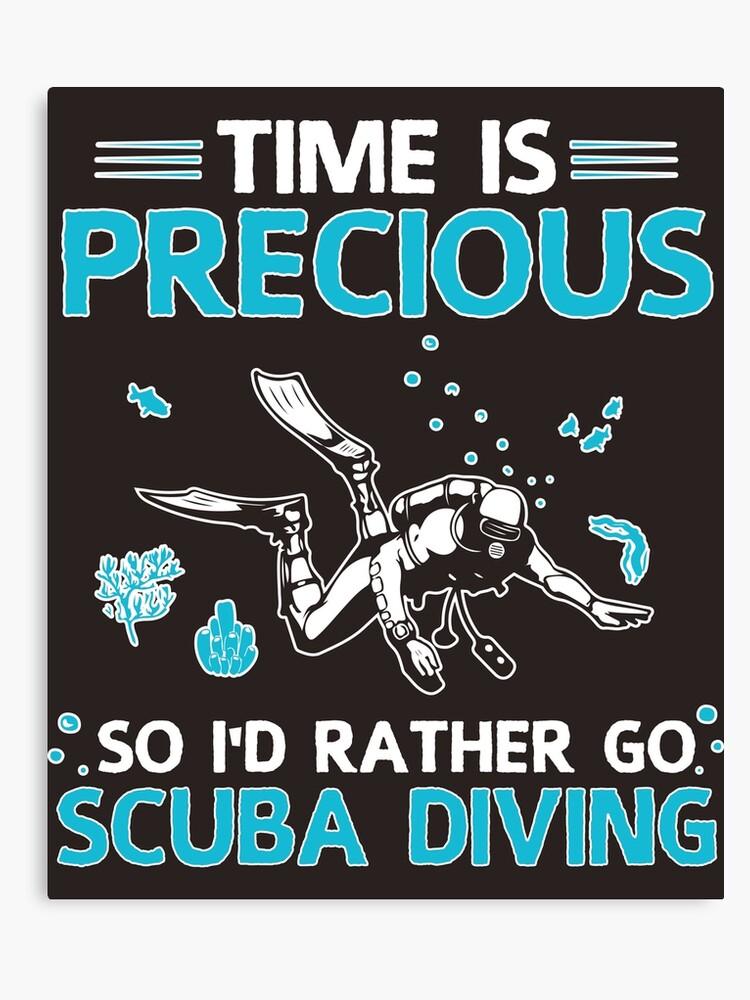 Temps Est Précieux T Shirt De Plongée Sous Marine Drôle Cool Scuba Diving Diver Humour Citation Slogan Humour Tee Shirt Idée Cadeau Impression Sur