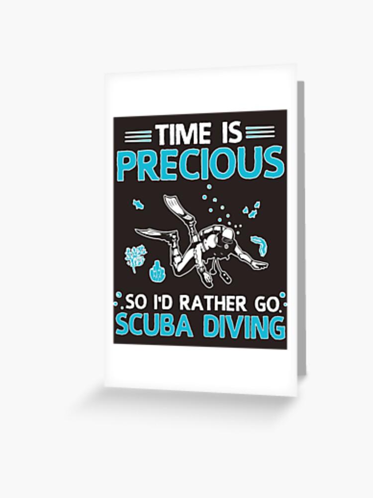 Temps Est Précieux T Shirt De Plongée Sous Marine Drôle Cool Scuba Diving Diver Humour Citation Slogan Humour Tee Shirt Idée Cadeau Carte De Vœux