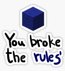 You broke the rules Sticker