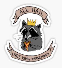 All Hail Little King Trashmouth! Sticker