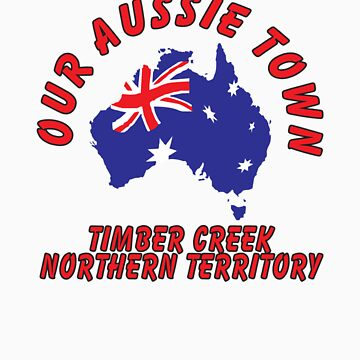 Timber Creek NT by ouraussietown