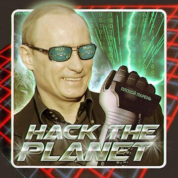 Putin Hack The Planet by MrHandsome