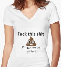 FUCK this shit Women's Fitted V-Neck T-Shirt