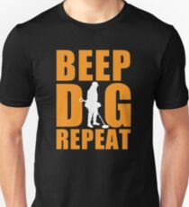Metal detecting tshirt, metal detecting & relic hunter gift idea, beep, dig, repeat Unisex T-Shirt