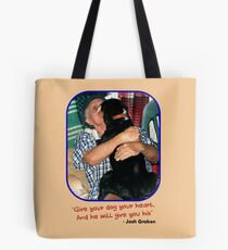 """""""Give Your Dog Your Heart"""" Tote Bag"""