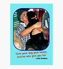 """Give Your Dog Your Heart"" Photographic Print"