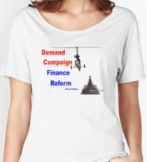Demand Campaign Finance Reform Women's Relaxed Fit T-Shirt