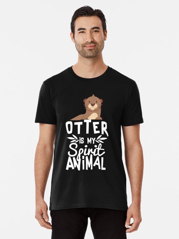 'Cute Otter Is My Spirit Animal Funny Animal Quote T Shirt' Premium T-Shirt  by allsortsmarket