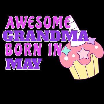 Grandma Born In May Birthday Gifts by grogblossom