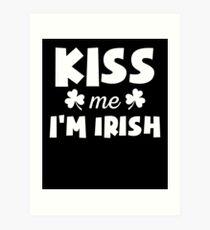 Funny Kiss Me I'm Irish Shamrock Quote T Shirt Art Print