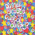 Divinely Blessed and Guided Always by Sammy Nuttall