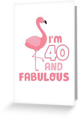 Fabulous 40th Birthday Women Pink Flamingo 40 Year