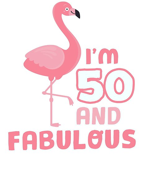 Fabulous and 50 birthday