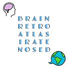 Brain Retro Atlas Irate Nosed by alannarwhitney