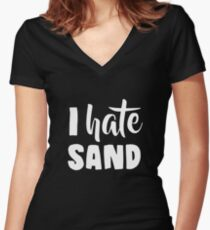 I Hate Sand Women's Fitted V-Neck T-Shirt