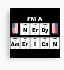I'm a nerdy american - Gift idea for nerds & geeks Canvas Print