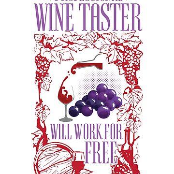 Wine Taster Works for Free!   by Julie7526