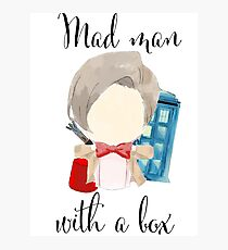 A mad man with a box · doctor who Photographic Print