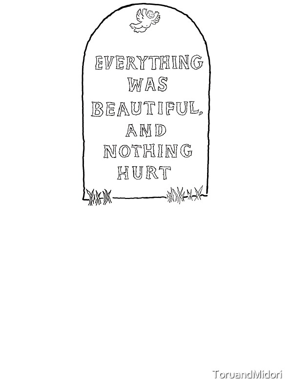 """Everything was Beautiful and Nothing Hurt."" Stickers by ..."