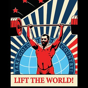 Lift the World! Weightlifting Soviet Russian Style Poster by AlexanderGorham