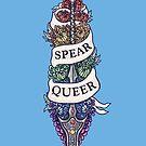 SPEAR QUEER by foxflight