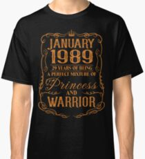 January 1989 29 years of being a perfect mixture of princess and warrior Classic T-Shirt