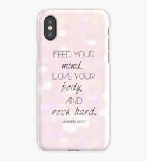 Feed your mind, Love your body, and Rock hard. (Pink) iPhone Case