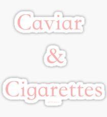 Caviar and Cigarettes Sticker