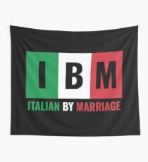 Italian By Marriage (IBM) Wall Tapestry