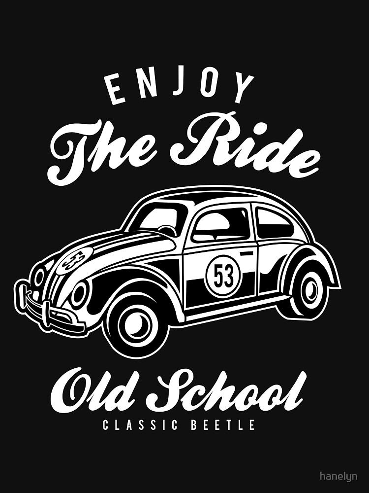 Enjoy The Ride Old School Classic Beetle Unisex T Shirt By Hanelyn