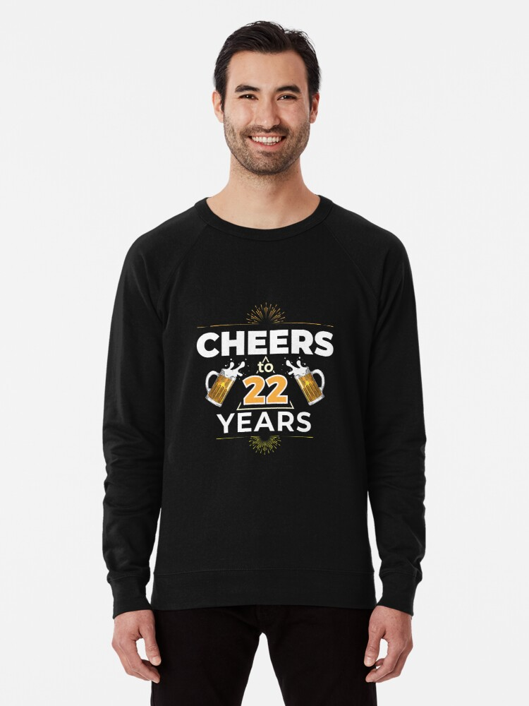 Cheers To 22 Years Birthday Gift Lightweight Sweatshirt Front