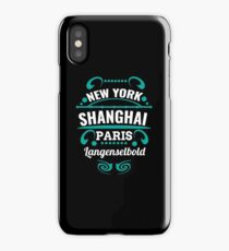 Langenselbold - Our city is not a Weltmertopole but you should. iPhone Case/Skin