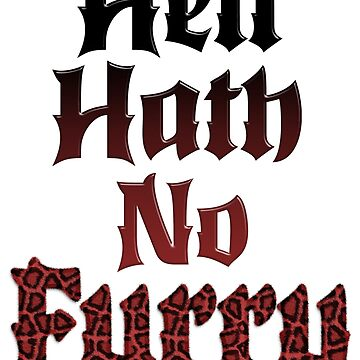 Hell Hath No Furry - Funny Fury Fur Lettering by 26-Characters