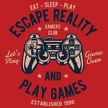 ESCAPE REALITY AND PLAY VIDEO GAMES by hanelyn